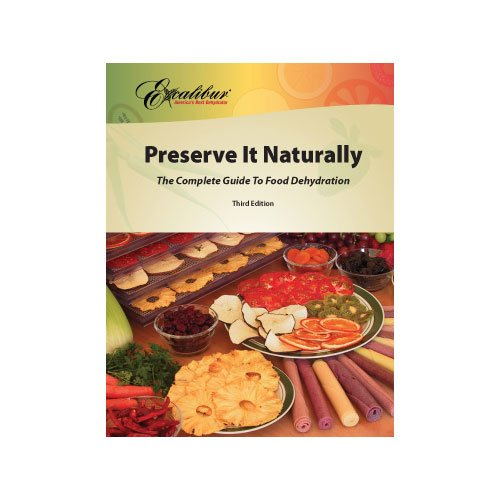 Preserve It Naturally: A Complete Guide to Food Dehydration